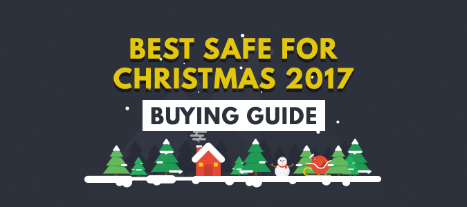 Best Safe for Christmas 2017 — The Ultimate Xmas Safe Buying Guide
